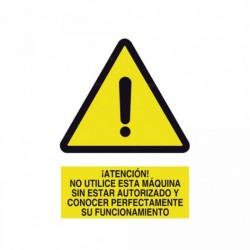 Señal ¡Atención! No utilice esta máquina sin estar autorizado y conocer perfectamente su funcionamiento